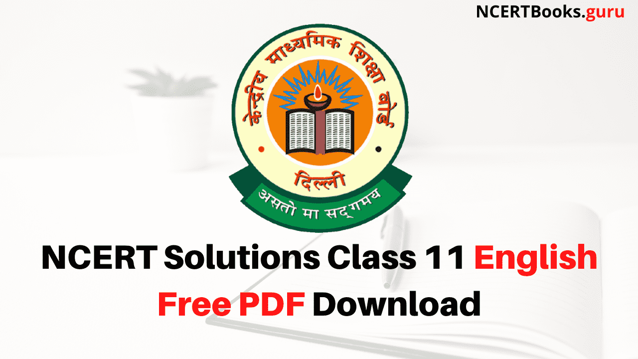 NCERT Solutions Class 11 English Free PDF Download