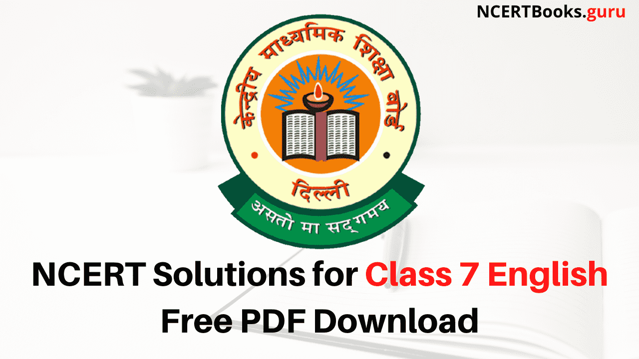 NCERT Solutions for Class 7 English Free PDF Download