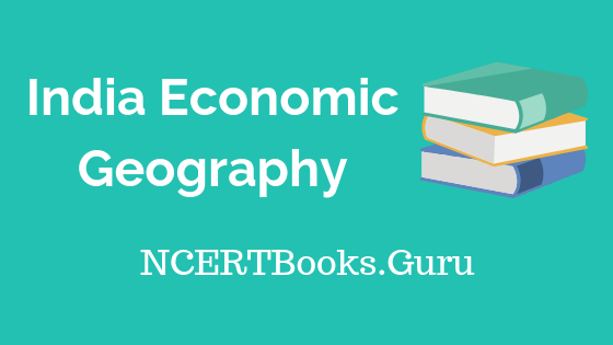Old NCERT India Economic Geography