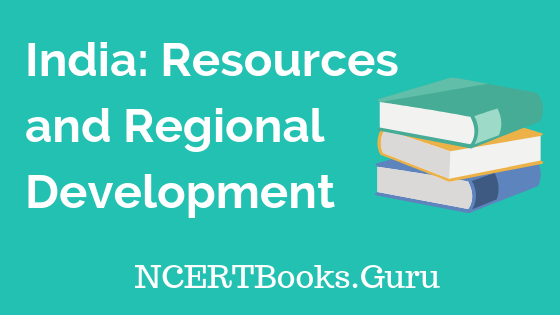 Old NCERT India Resources and Regional Development