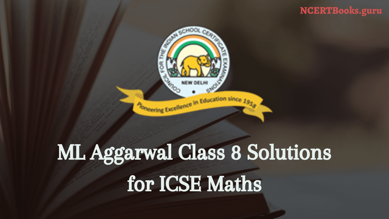ML Aggarwal class 8 solutions for ICSE maths