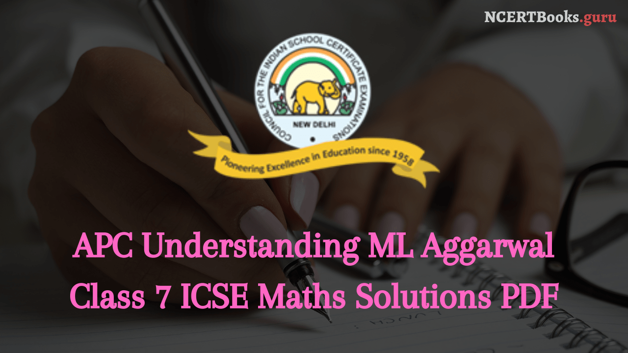 ml Aggarwal icse maths class 7 solved solutions pdf