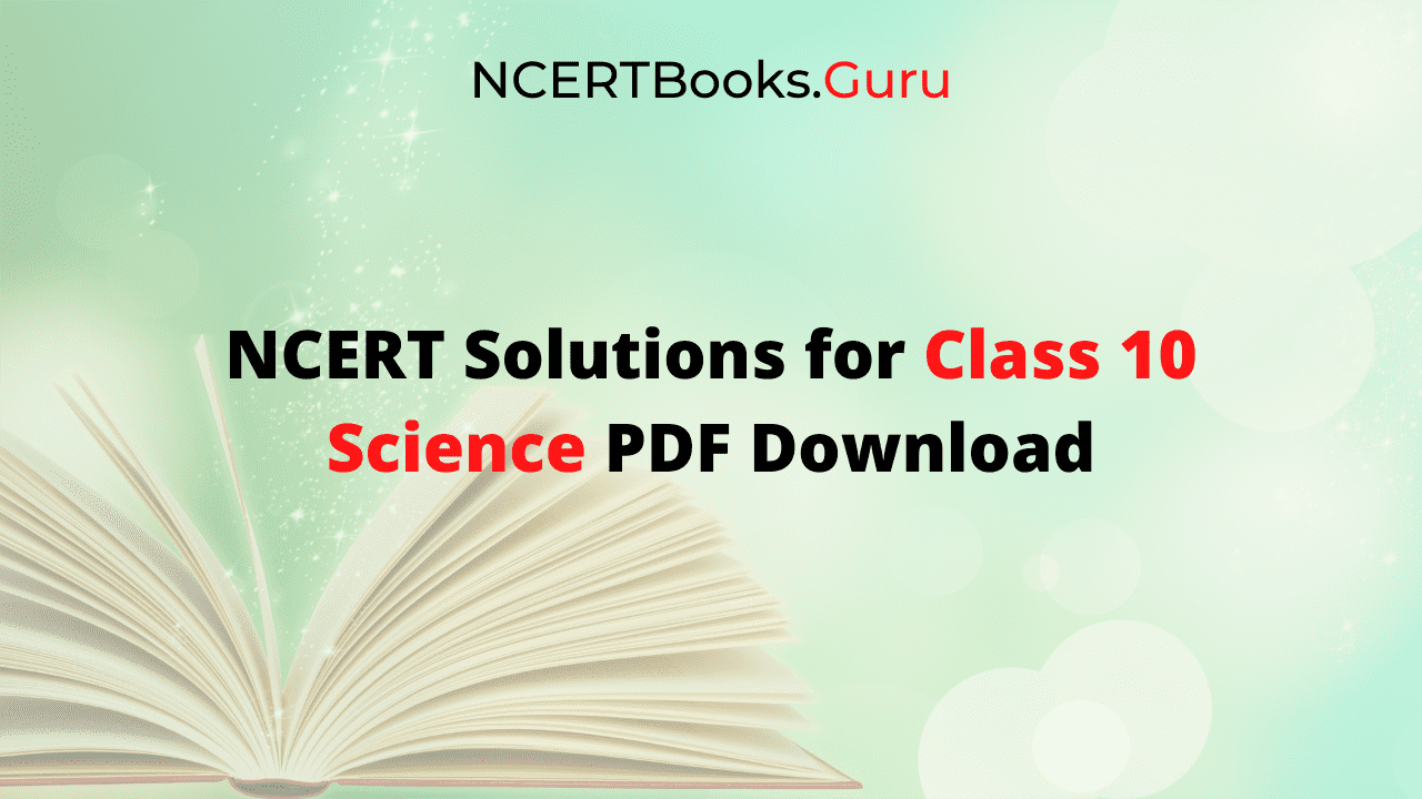 NCERT Solutions for Class 10 Science PDF Download
