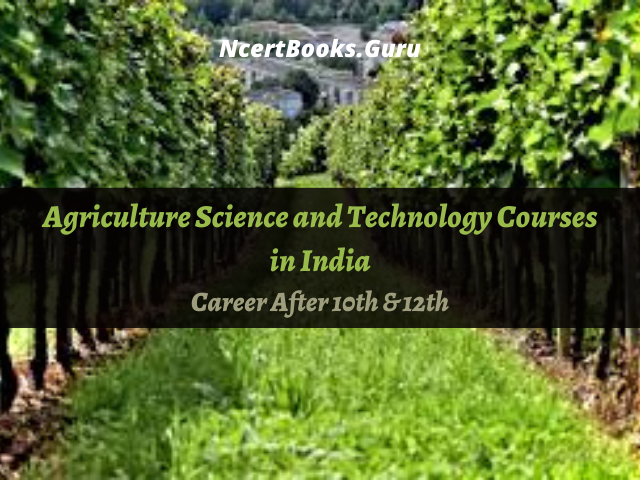 Agriculture Science and Technology Courses in India