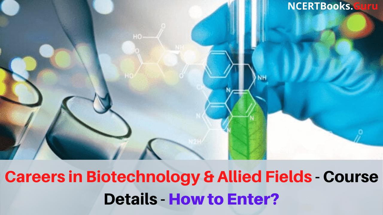 Careers in Biotechnology & Allied Fields