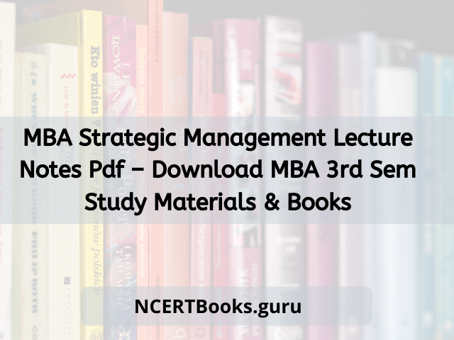 MBA Strategic ManagementLecture Notes