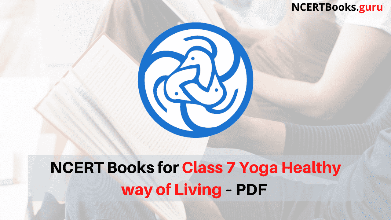 NCERT Books for Class 7 Yoga Healthy way of Living PDF Download