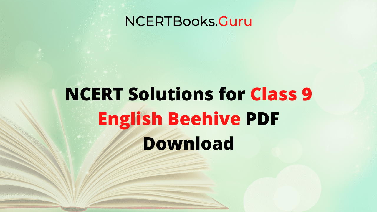NCERT Solutions for Class 9 English Beehive PDF Download