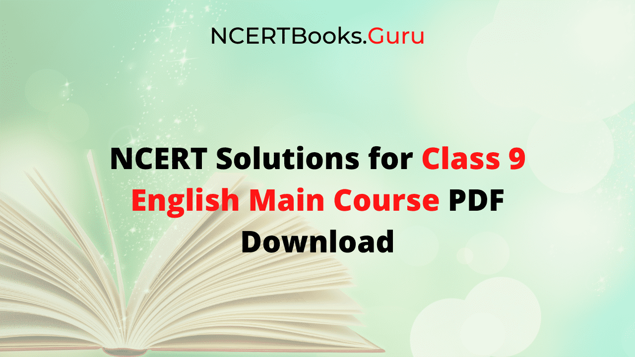 NCERT Solutions for Class 9 English Main Course PDF Download