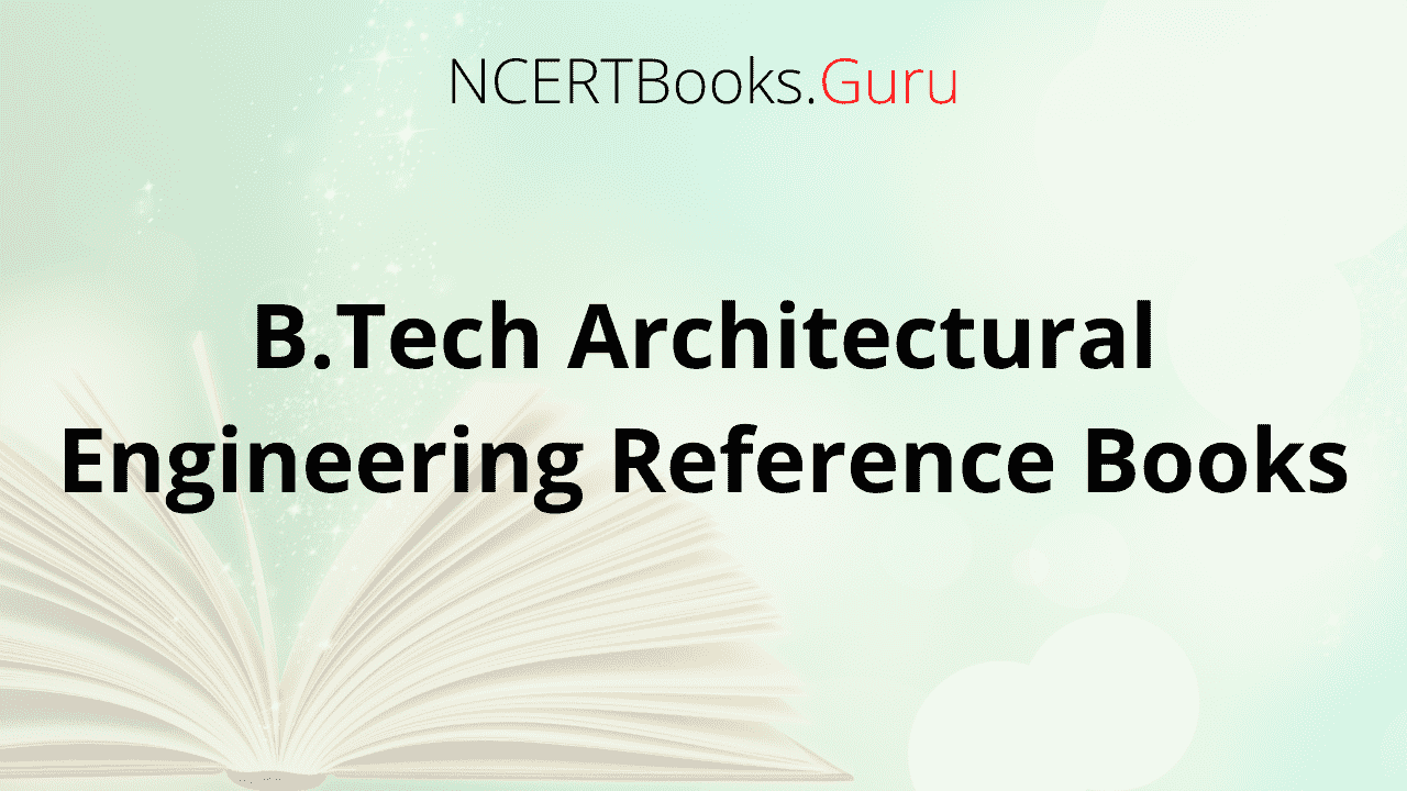 B.Tech Architectural Engineering Reference Books