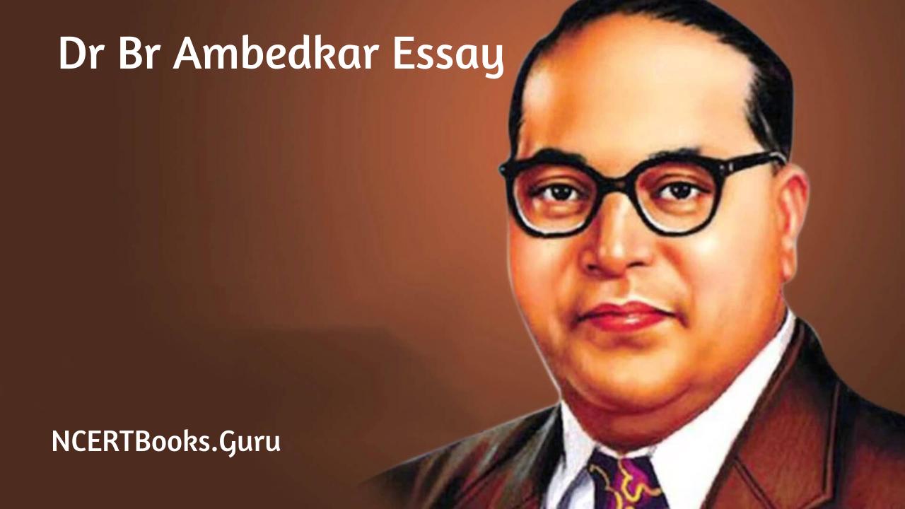 Essay on Dr Br Ambedkar