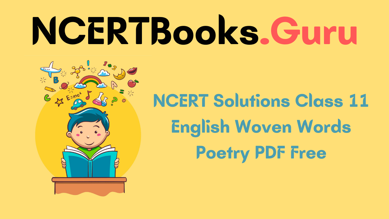 NCERT Solutions Class 11 English Woven Words Poetry PDF