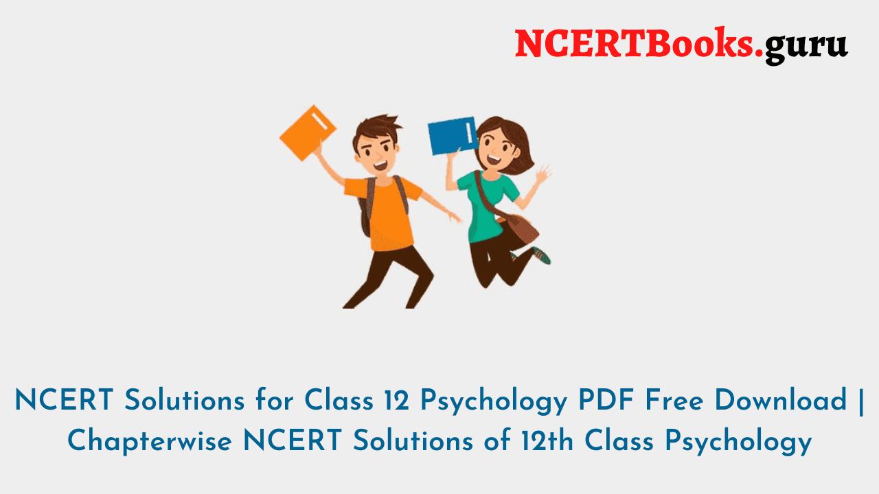 NCERT Solutions Class 12 Psychology