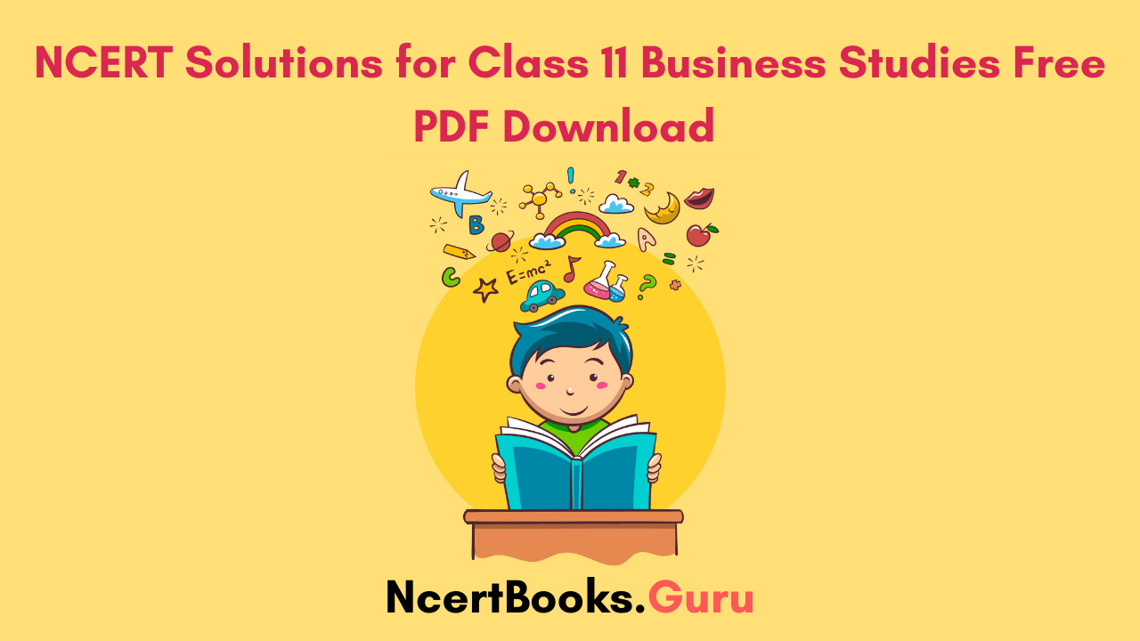 NCERT Solutions for Class 11 Business Studies Free PDF Download