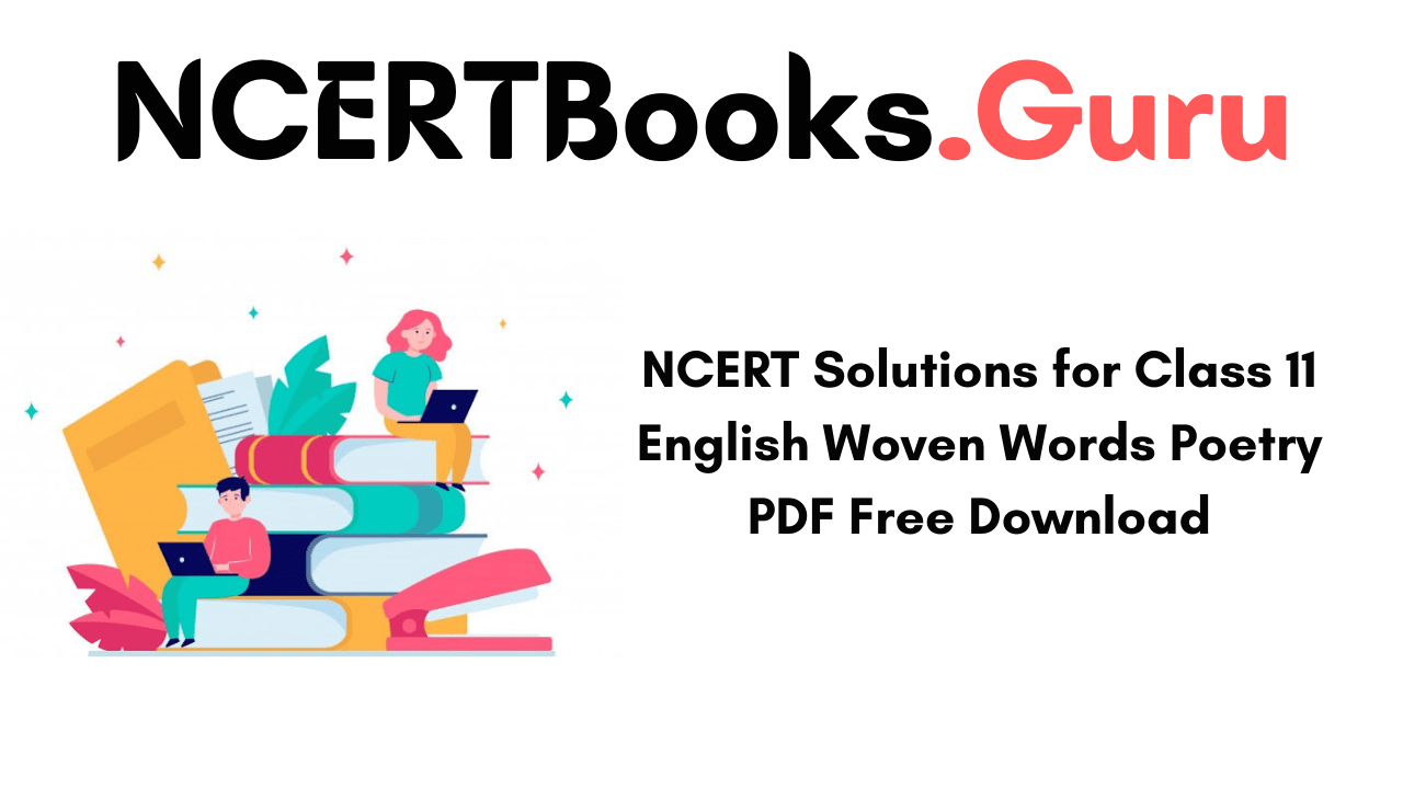 NCERT Solutions for Class 11 English Woven Words Poetry PDF Free Download