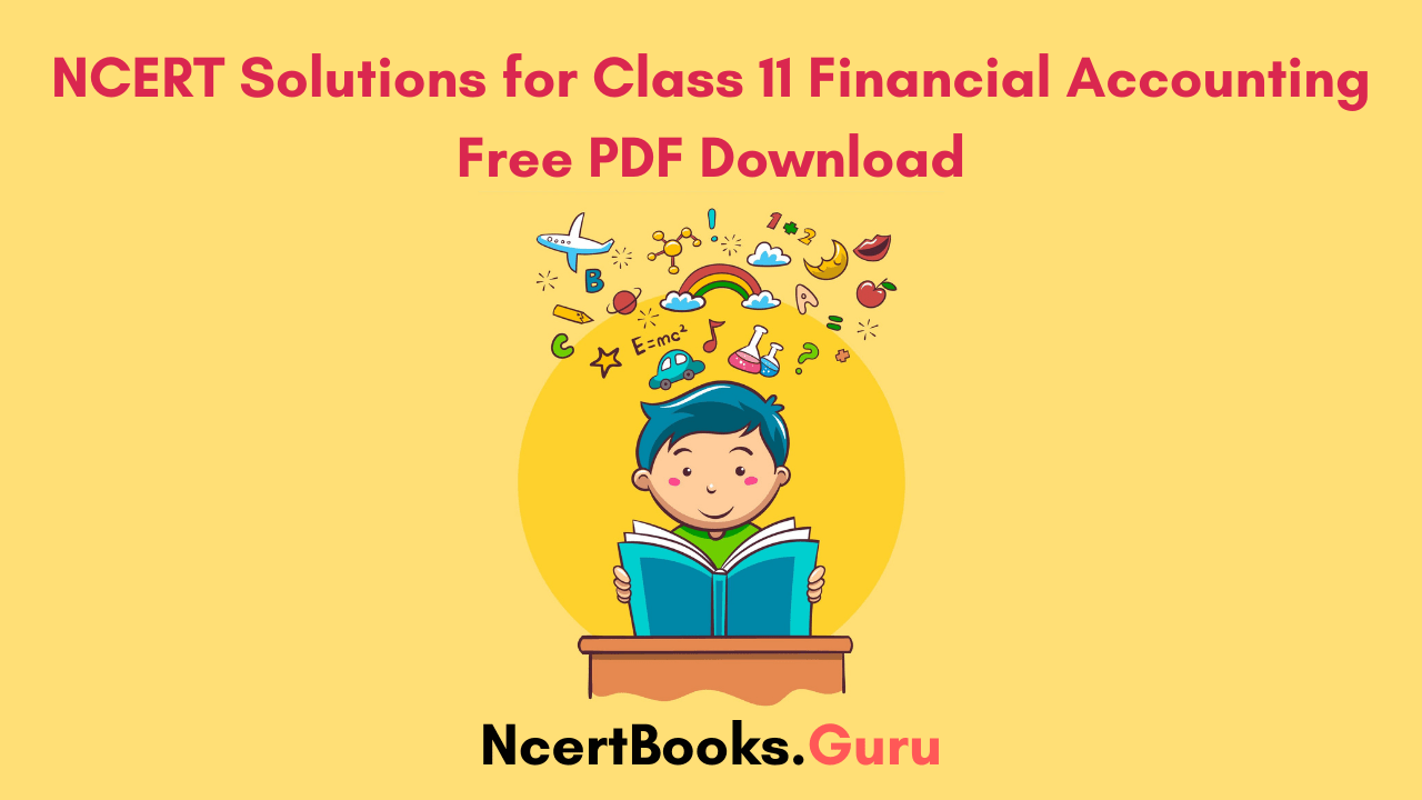 NCERT Solutions for Class 11 Financial Accounting Free PDF Download