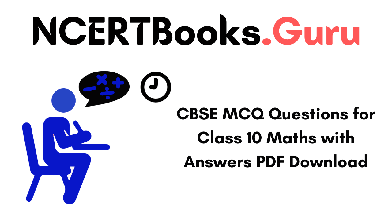 CBSE MCQ Questions for Class 10 Maths with Answers PDF Download