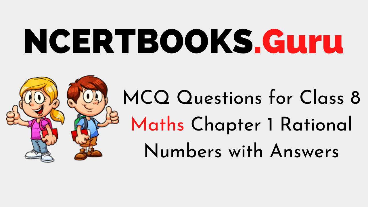 MCQ Questions for Class 8 Maths Chapter 1 Rational Numbers with Answers