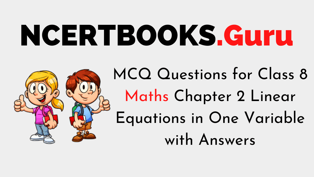 MCQ Questions for Class 8 Maths Chapter 2 Linear Equations in One Variable with Answers