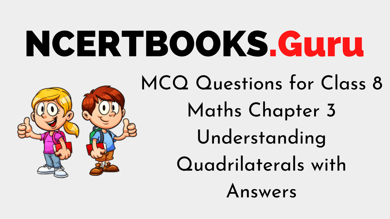 MCQ Questions for Class 8 Maths Chapter 3 Understanding Quadrilaterals with Answers