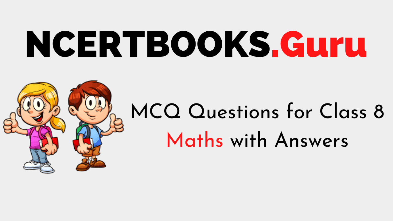 MCQ Questions for Class 8 Maths with Answers