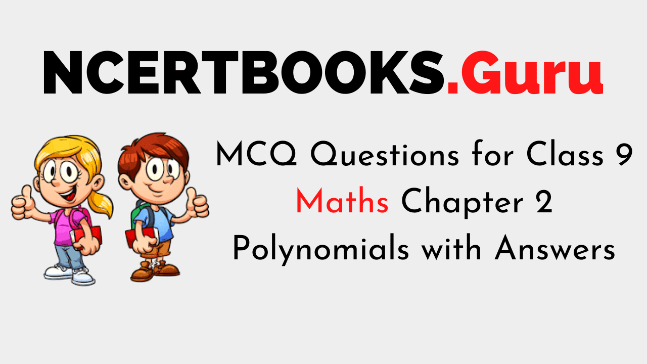 MCQ Questions for Class 9 Maths Chapter 2 Polynomials with Answers