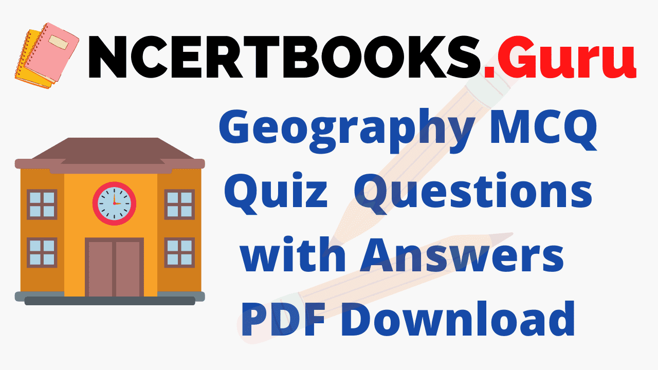 Geography MCQ Questions with Answers PDF Download