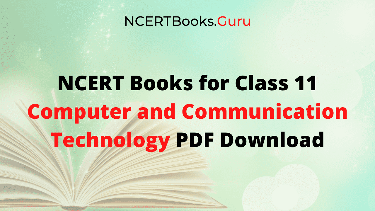 NCERT Books for Class 11 Computer and Communication Technology PDF Download