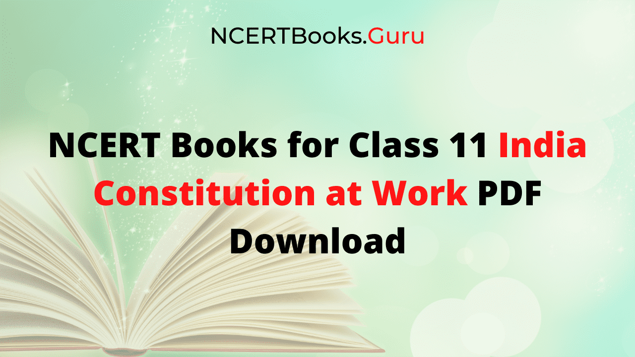 NCERT Books for Class 11 India Constitution at Work PDF Download