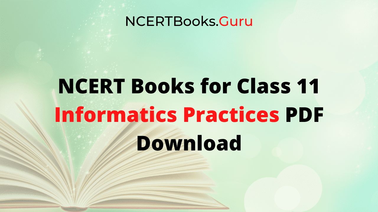 NCERT Books for Class 11 Informatics Practices PDF Download