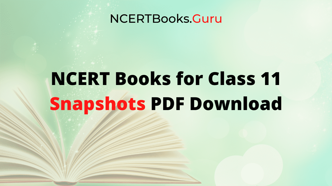 NCERT Books for Class 11 Snapshots PDF Download