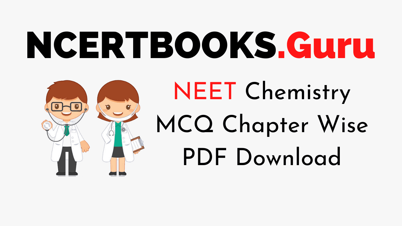 NEET Chemistry MCQ Chapter Wise PDF Download