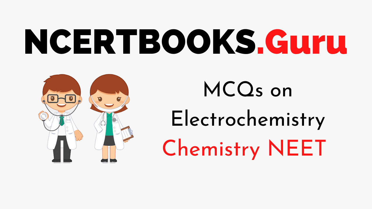 MCQ on Electrochemistry for NEET