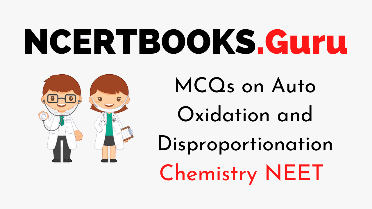 MCQs on Auto Oxidation and Disproportionation for NEET