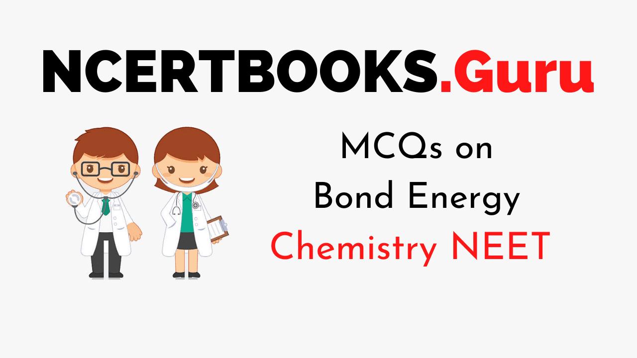 MCQs on Bond Energy for NEET