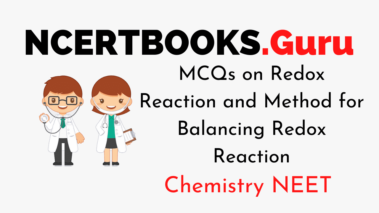 MCQs on Redox Reaction and Method for Balancing Redox Reaction for NEET