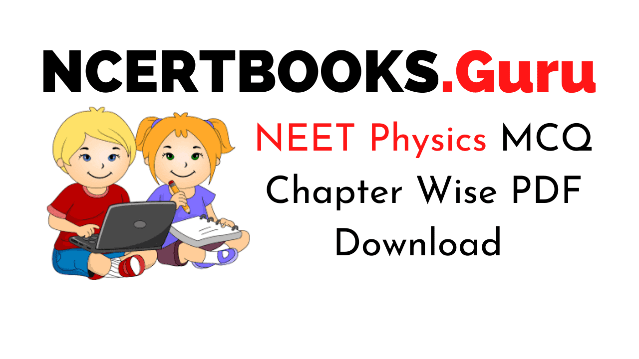 NEET Physics MCQ Chapter Wise PDF Download