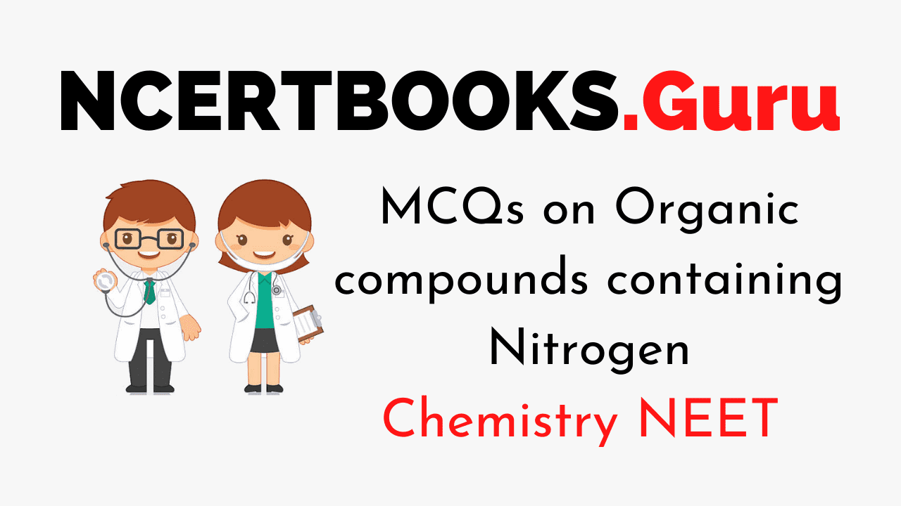 Organic compounds containing Nitrogen mcq for NEET