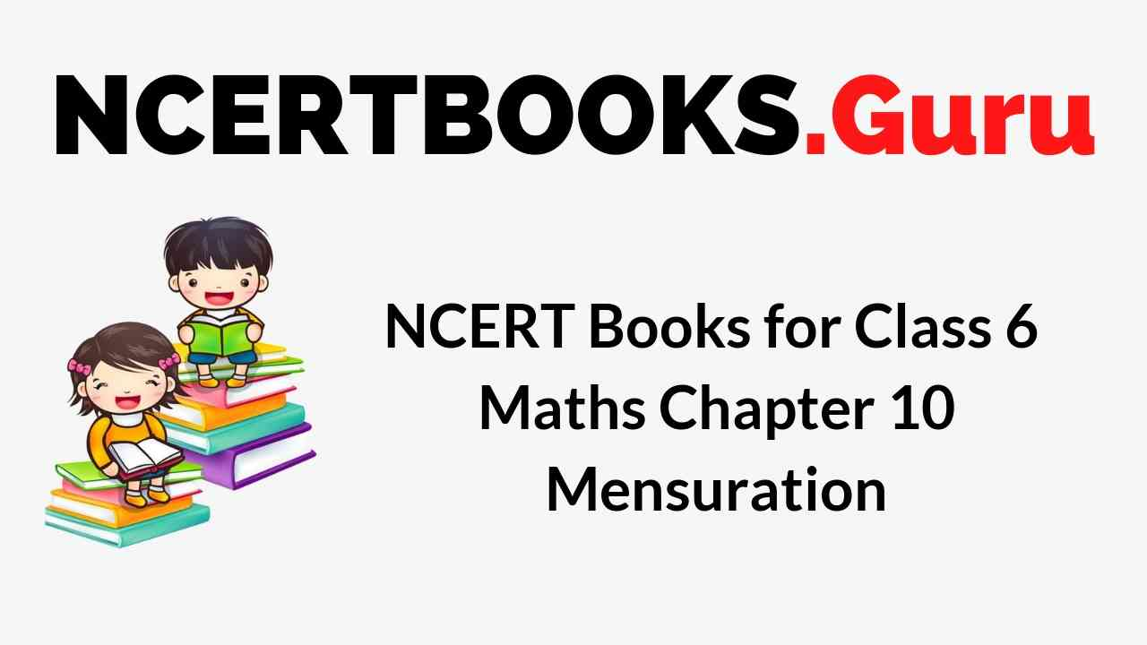 NCERT Books for Class 6 Maths Chapter 10 Mensuration PDF Download