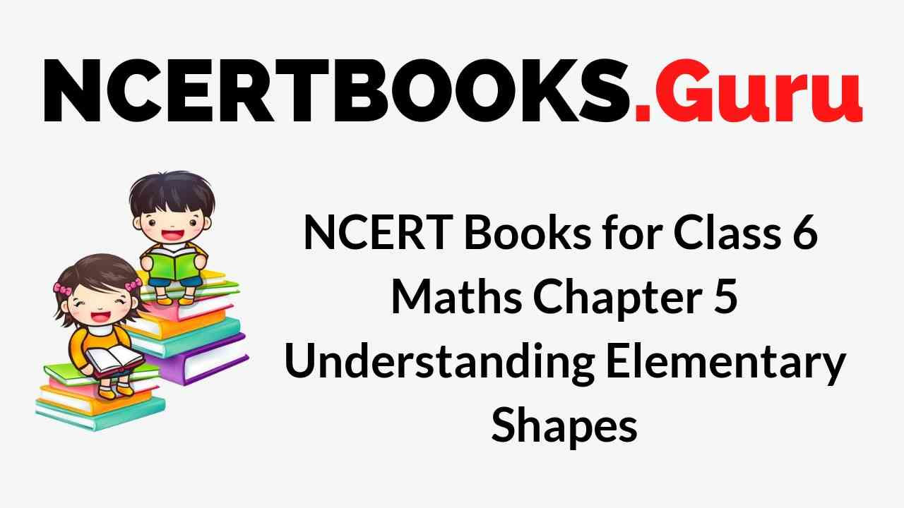 NCERT Books for Class 6 Maths Chapter 5 Understanding Elementary Shapes PDF Download