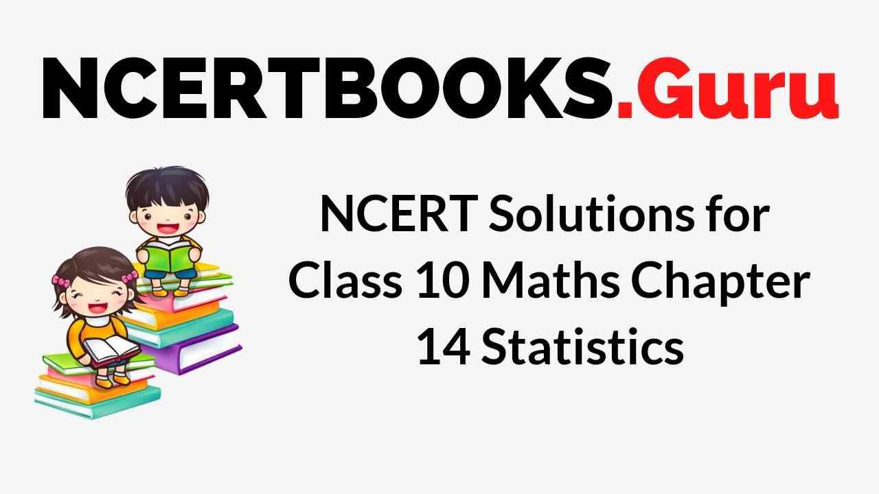 NCERT Solutions for Class 10 Maths Chapter 14 Statistics