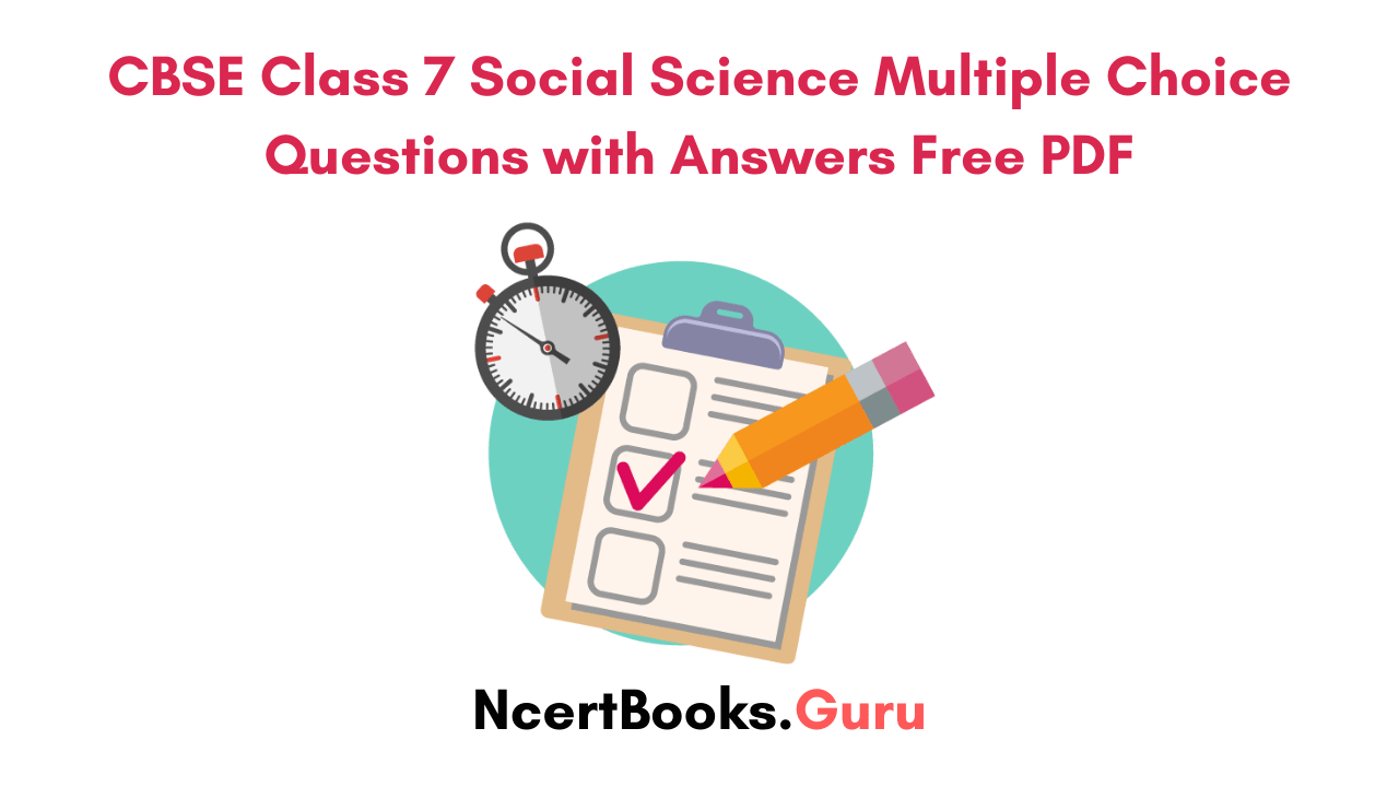 CBSE Class 7 Social Science Multiple Choice Questions Free PDF