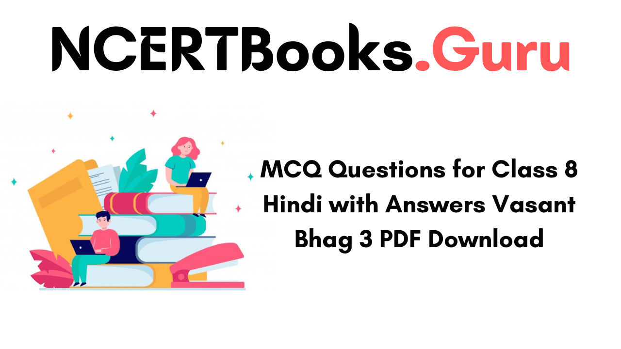 MCQ Questions for Class 8 Hindi with Answers Vasant Bhag 3
