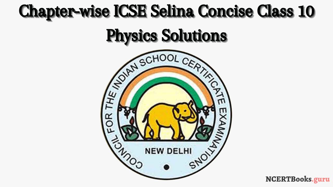 ICSE Selina Class 10 Physics Solutions pdf