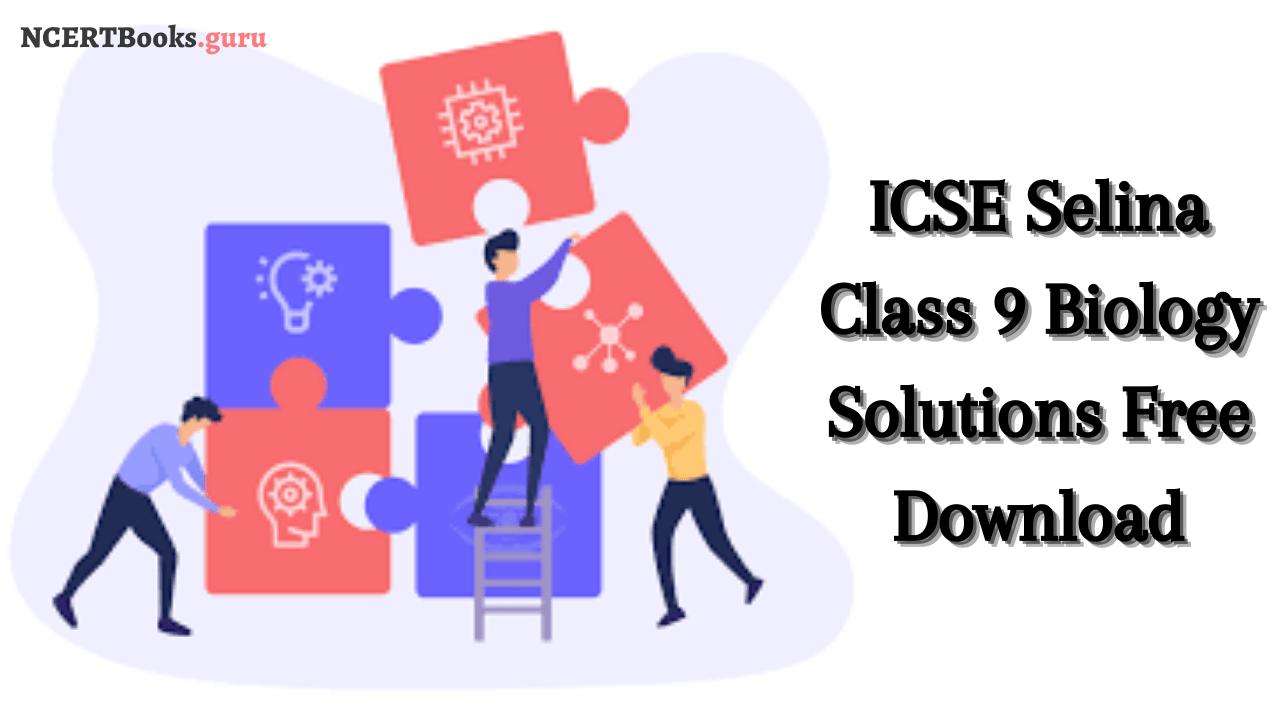 ICSE Selina Class 9 Biology Solutions pdf
