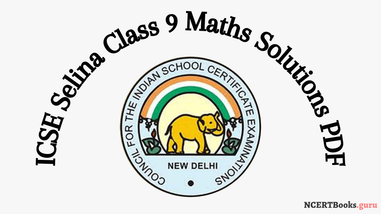 ICSE Selina Class 9 Maths Solutions pdf