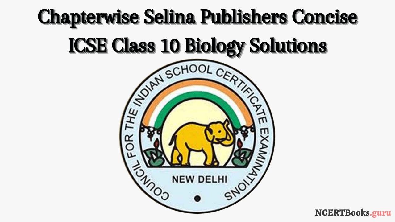 ICSE Selina class 10 biology solutions pdf