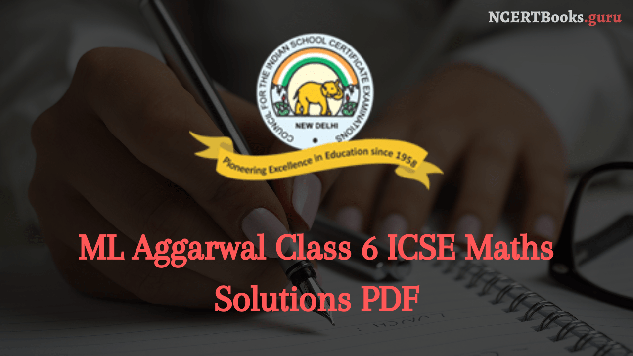 ML Aggarwal Class 6 Solutions for ICSE Maths