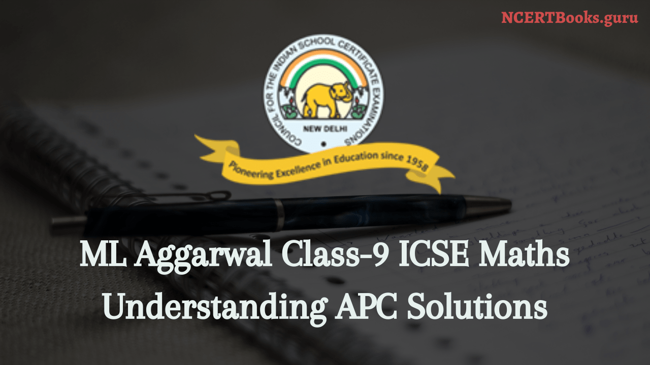 ML Aggarwal class 9 solutions for ICSE Maths