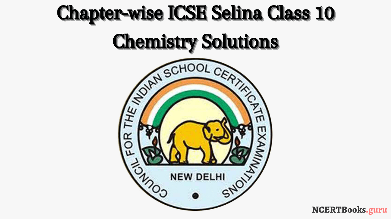 chapterwise Selina icse concise chemistry 10th solutions pdf